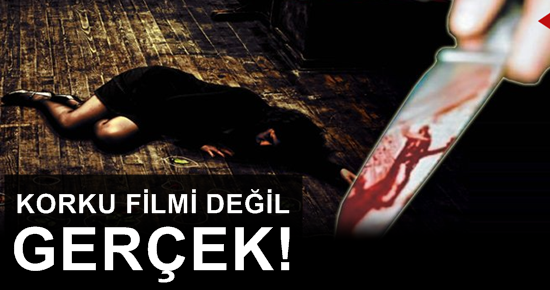 KORKU FİLMİ DEĞİL; GERÇEK!