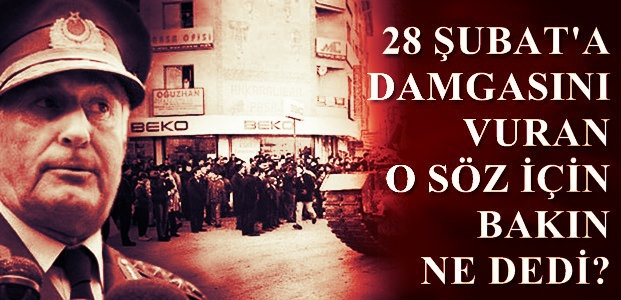 MEĞER 'O SÖZÜ' SÖYLEMEMİŞ..!