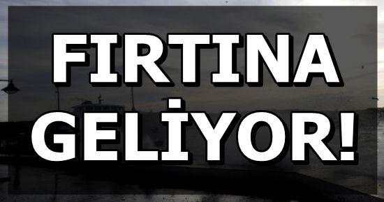 METEOROLOJİ EGE'Yİ UYARDI...