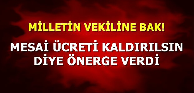 MİLLETİN VEKİLİNE BAK!