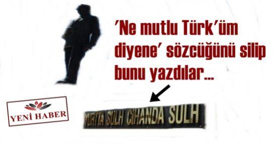 'NE MUTLU TÜRK'ÜM DİYENE' SÖZÜ DE DEĞİŞTİ