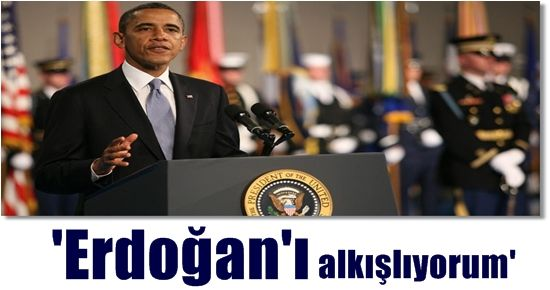 OBAMA'DAN ERDOĞAN'A ÖVGÜ...