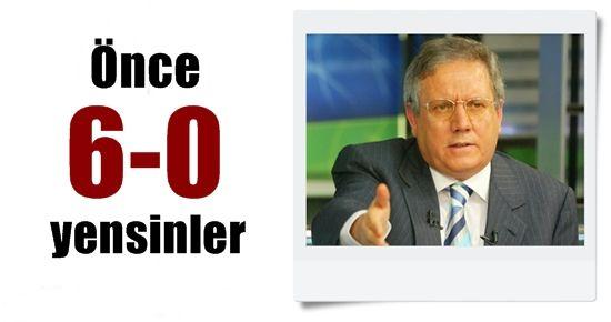 ÖNCE 6-0 YENSİNLER...