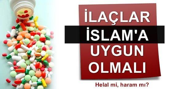PES! İLACIN DA İSLAM'A UYGUNU TALEP EDİLDİ!