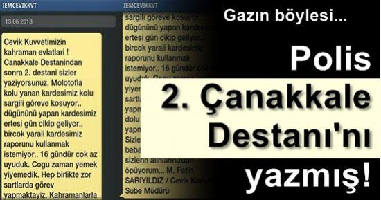 PES! POLİS 2. ÇANAKKALE DESTANI'NI YAZMIŞ...