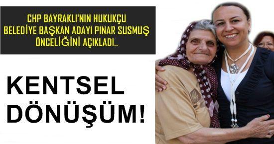 PINAR SUSMUŞ'UN ÖNCELİĞİ KENTSEL DÖNÜŞÜM!