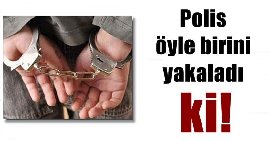POLİS ÖYLE BİRİNİ YAKALADI Kİ!