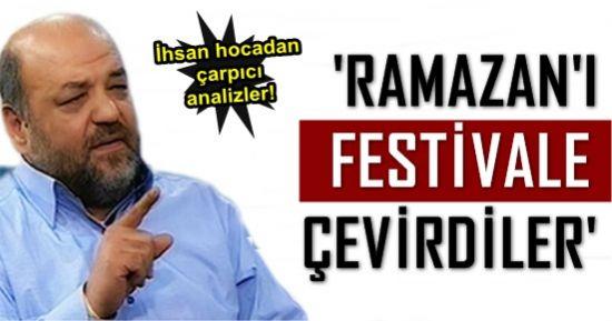 """""""RAMAZAN'I FESTİVALE DÖNÜŞTÜRDÜLER"""""""