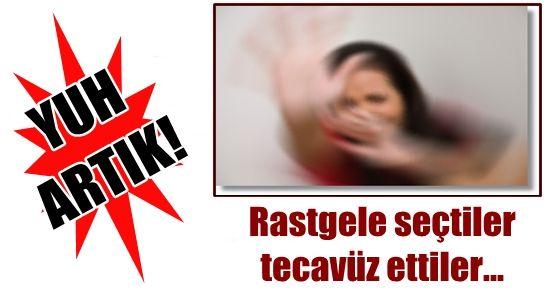 RASTGELE EV SEÇTİLER, TECAVÜZ ETTİLER...