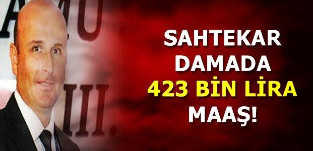 SAHTEKAR DAMADA SERVET ÖDENMİŞ!