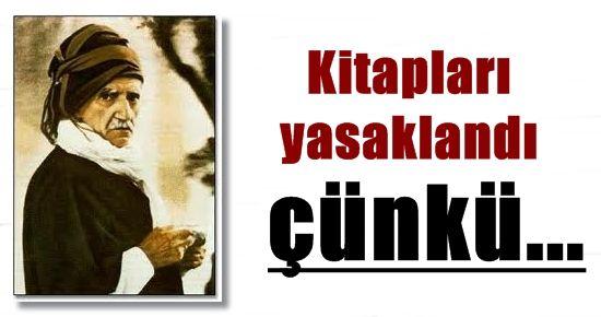SAİD NURSİ'NİN KİTAPLARI YASAKLANDI!