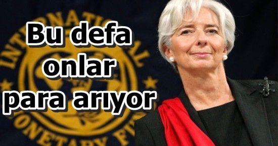 ŞAKA DEĞİL GERÇEK! IMF PARA ARIYOR...