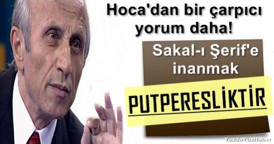 SAKAL-I ŞERİF'E İNANMAK PUTPERESLİKTİR...
