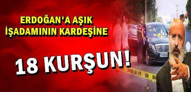 SANCAK'IN KARDEŞİNE 18 KURŞUN...