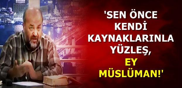 'SEN ÖNCE KENDİ KAYNAKLARINLA YÜZLEŞ'
