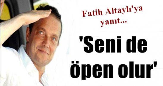 'SENİ DE ÖPEN OLUR FATİH ALTAYLI'