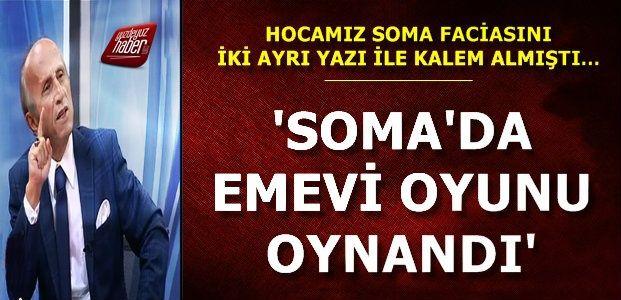 'SOMA'DA EMEVİ OYUNU OYNANDI'