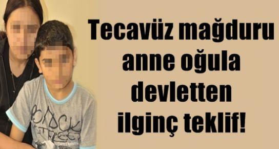 TECAVÜZ MAĞDURU ANNE OĞULA İLGİNÇ TEKLİF...