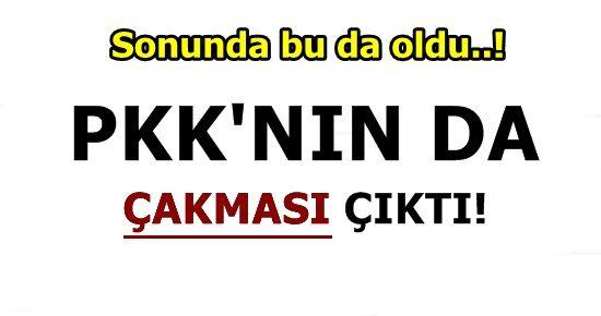 TERÖR ÖRGÜTÜ PKK'NIN DA ÇAKMASI ÇIKTI!