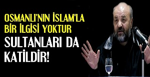 #039;OSMANLI İSLAM#039;I KULLANMIŞTIR...
