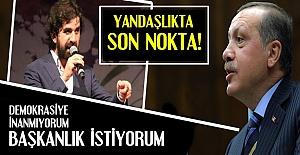 ERDOĞAN'I PADİŞAH İLAN ETTİ...