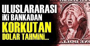 KORKUTAN DOLAR TAHMİNİ!..