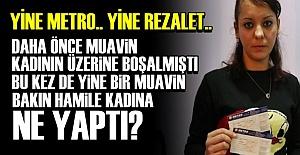 METRO'DA REZALET SÜRÜYOR!..
