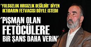 'FETÖCÜLERE BİR ŞANS DAHA VERİLSİN'
