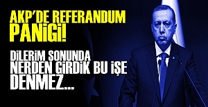 AKP#039;DE REFERANDUM PANİĞİ!..