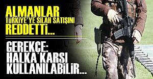 ALMANLAR SİLAH SATIŞINI REDDETTİ!