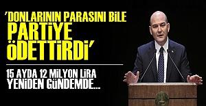 'DONLARININ PARASINI BİLE PARTİYE ÖDETTİRDİ'