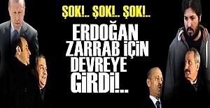 ERDOĞAN 'ZARRAB' İÇİN DEVREYE GİRDİ!