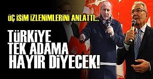 TÜRKİYE TEK ADAMA HAYIR DİYOR...