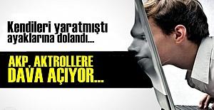 AKP, AKTROLLERE DAVA AÇIYOR!