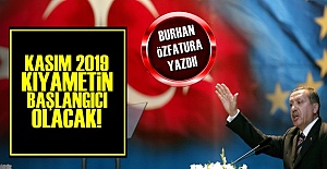 KASIM 2019 KIYAMETİN BAŞLANGICI OLACAK!