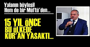 MÜFTÜ BİLE YALAN SÖYLERSE...