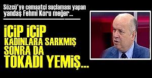 YANDAŞ KORU'YA BAK SEN!..