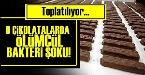 ÇİKOLATA DEVİNDE ÖLÜMCÜL BAKTERİ ŞOKU!
