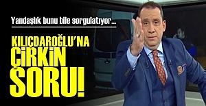 KILIÇDAROĞLU'NA ÇİRKİN SORU!