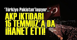 'AKP 15 TEMMUZ'A DA ,HANET ETTİ...'