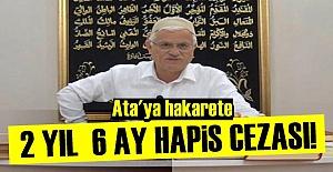 ATATÜRK DÜŞMANININ CEZASI BELLİ OLDU!