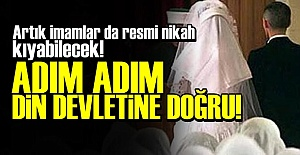 RESMİ NİKAH'TA İMAM DEVRİ!