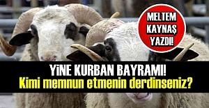 YİNE KURBAN BAYRAMI!..
