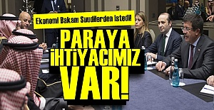 SUUDİLERDEN PARA İSTEDİK!..