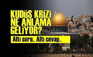 6 SORUDA KUDÜS ANALİZİ!..