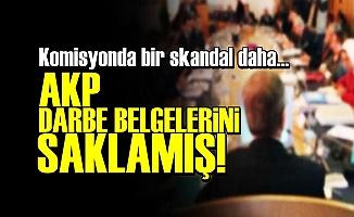 AKP DARBE BELGELERİNİ SAKLAMIŞ
