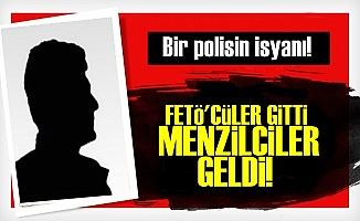 'FETÖ'CÜLER GİTTİ, MENZİLCİLER GELDİ'