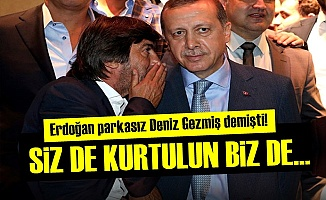 'SİZ DE KURTULUN BİZ DE...'