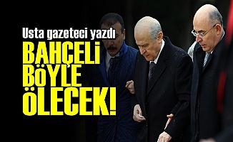BAHÇELİ'NİN BAŞINA BUNLAR GELECEK!