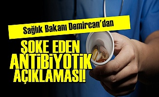 BAKAN'DAN ANTİBİYOTİK AÇIKLAMASI!..
